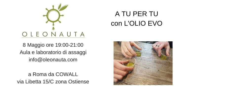A TU PER TU CON L'OLIO EVO